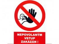 tabuľka - Zákaz vstupu neoprávneným osobám!